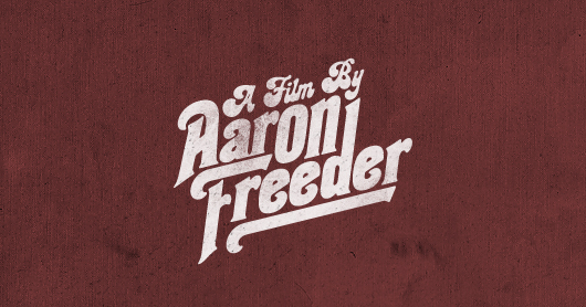 Aaron Freeder typography by Brandon Rike